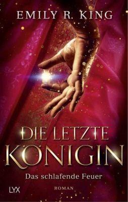 Die letzte Königin - Das schlafende Feuer - Emily R. King  