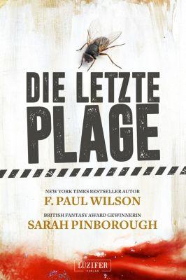 Die letzte Plage, F. Paul Wilson, Sarah Pinborough