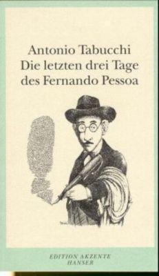 Die letzten drei Tage des Fernando Pessoa - Antonio Tabucchi |