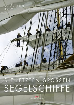 Die letzten großen Segelschiffe, Otmar Schäuffelen, Herbert H. Böhm