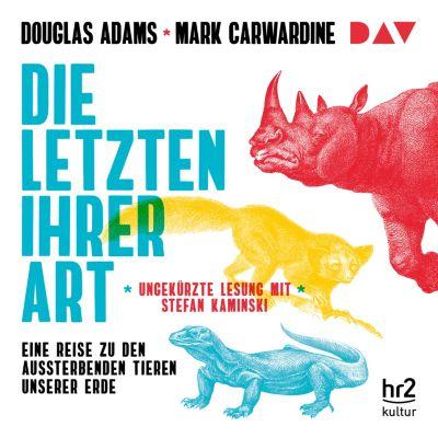 Die Letzten ihrer Art. Eine Reise zu den aussterbenden Tieren unserer Erde, Douglas Adams