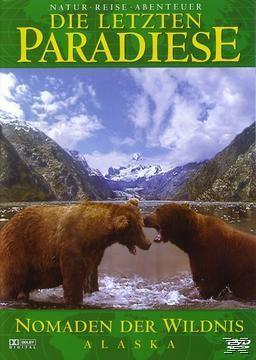 Die letzten Paradiese - Alaska: Nomaden der Wildnis, Die Letzten Paradiese