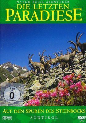 Die letzten Paradiese: Auf den Spuren des Steinbocks - Südtirol, Die Letzten Paradiese