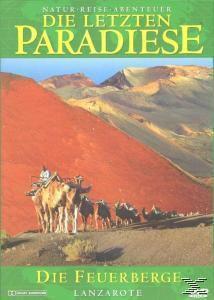 Die letzten Paradiese - Die Feuerberge - Lanzarote, Die Letzten Paradiese