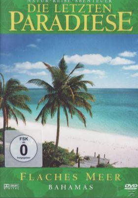 Die letzten Paradiese - Flaches Meer: Bahamas, Die Letzten Paradiese