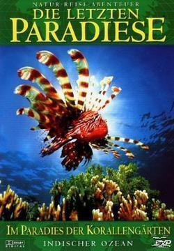 Die letzten Paradiese - Im Paradies der Korallengärten, Die Letzten Paradiese