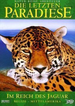 Die letzten Paradiese - Im Reich des Jaguar, Die Letzten Paradiese