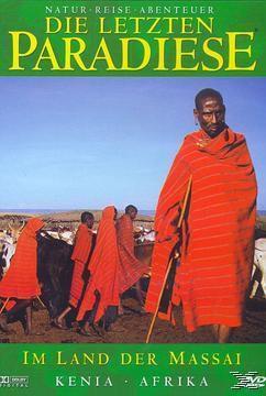 Die letzten Paradiese - Kenia: Im Land der Massai, Die Letzten Paradiese