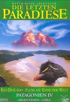 Die letzten Paradiese - Patagonien 4 - Argentinien/Chile, Die Letzten Paradiese