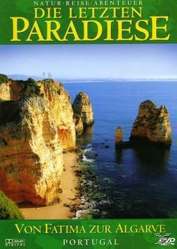 Die letzten Paradiese - Von Fatima zur Algarve, Die Letzten Paradiese