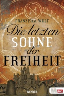 Die letzten Söhne der Freiheit, Franziska Wulf