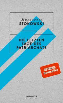 Die letzten Tage des Patriarchats, Margarete Stokowski
