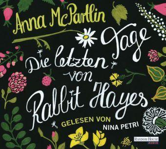 Die letzten Tage von Rabbit Hayes, 5 Audio-CDs, Anna McPartlin