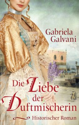 Die Liebe der Duftmischerin, Gabriela Galvani