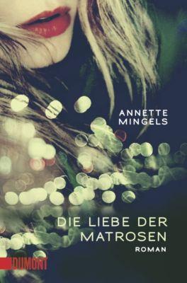 Die Liebe der Matrosen - Annette Mingels |