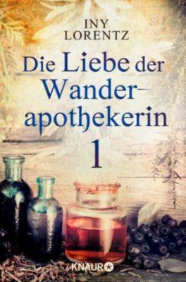 Die Liebe der Wanderapothekerin 1, Iny Lorentz