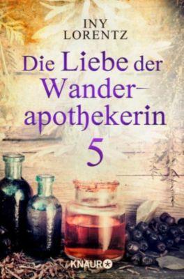 Die Liebe der Wanderapothekerin 5, Iny Lorentz
