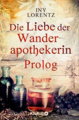 Die Liebe der Wanderapothekerin Prolog, Iny Lorentz