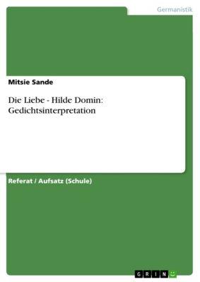 Die Liebe - Hilde Domin: Gedichtsinterpretation, Mitsie Sande