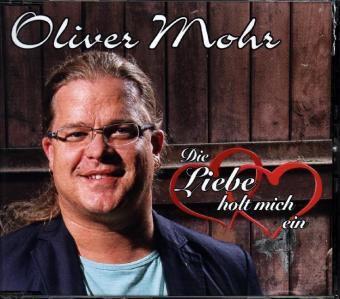 Die Liebe Holt Mich Ein, Oliver Mohr