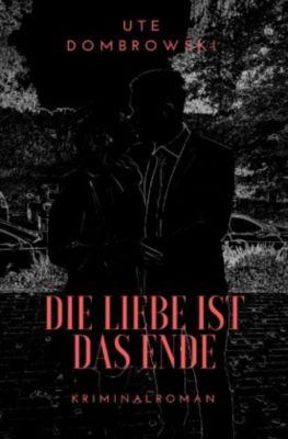 Die Liebe ist das Ende, Ute Dombrowski