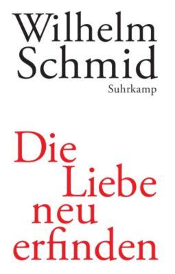 Die Liebe neu erfinden, Wilhelm Schmid