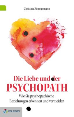 Die Liebe und der Psychopath - Christina Zimmermann |