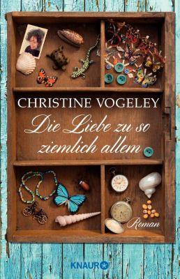 Die Liebe zu so ziemlich allem, Christine Vogeley
