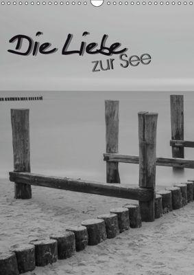 Die Liebe zur See (Wandkalender 2019 DIN A3 hoch), André Köhn