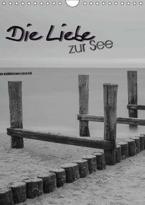 Die Liebe zur See (Wandkalender 2019 DIN A4 hoch), André Köhn