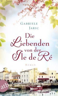Die Liebenden von der Île de Ré - Gabriele Weber-Jaric |