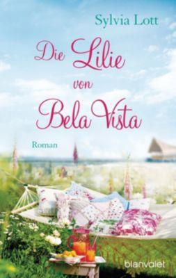 Die Lilie von Bela Vista - Sylvia Lott |