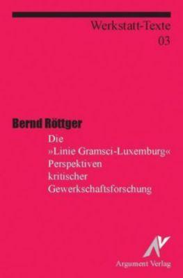 Die 'Linie Luxemburg-Gramsci', Bernd Röttger