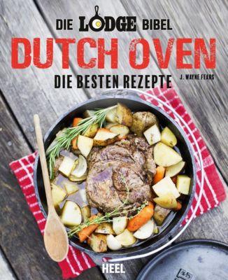 Die Lodge Bibel: Dutch-Oven - J. Wayne Fears pdf epub
