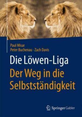 Die Löwen-Liga - Der Weg in die Selbstständigkeit, Paul Misar, Peter Buchenau, Zach Davis