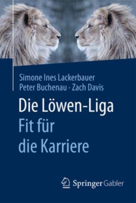 Die Löwen-Liga: Fit für die Karriere, Zach Davis, Peter Buchenau, Simone Ines Lackerbauer
