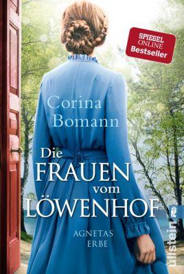 Die Löwenhof-Saga: Die Frauen vom Löwenhof - Agnetas Erbe, Corina Bomann