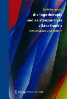 Die Logotherapie und Existenzanalyse Viktor Frankls, Hedwig Raskob