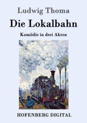 Die Lokalbahn, Ludwig Thoma