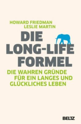 Die Long-Life-Formel, Howard Friedman, Leslie Martin