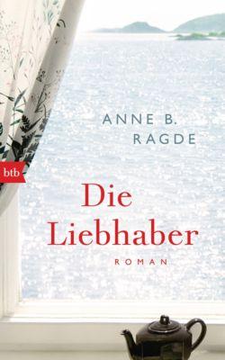 Die Lügenhaus-Serie: Die Liebhaber, Anne B. Ragde