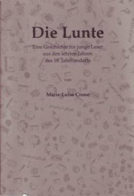 Die Lunte, Marie-Luise Crone