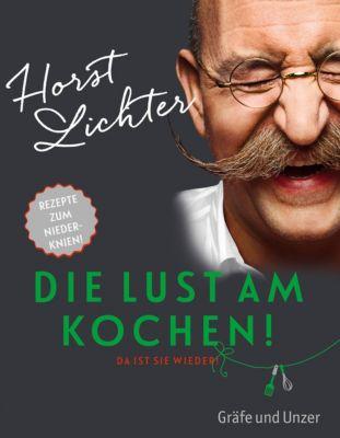 Die Lust am Kochen, Horst Lichter