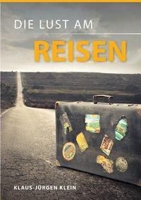 Die Lust am Reisen, Klaus-Jürgen Klein