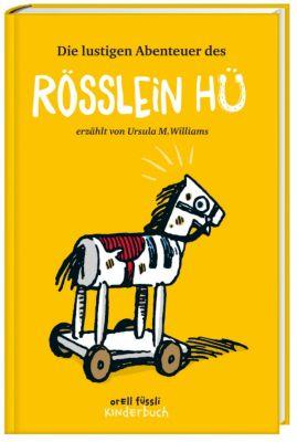 Die lustigen Abenteuer des Rösslein Hü, Ursula M. Williams