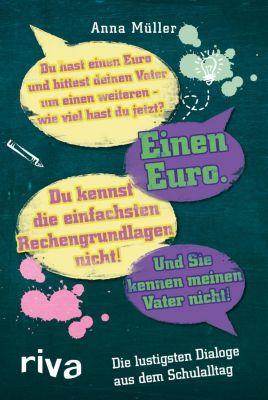 Die lustigsten Dialoge aus dem Schulalltag - Anna Müller |