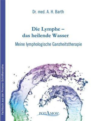 Die Lymphe - das heilende Wasser, A. H. Barth