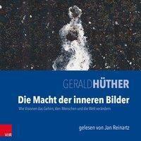 Die Macht der inneren Bilder, Audio-CD, Gerald Hüther