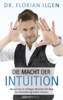 Die Macht der Intuition - Florian Ilgen |