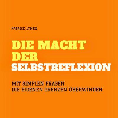 Die Macht der Selbstreflexion, Patrick Lynen